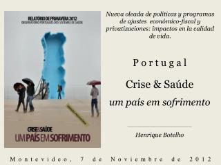 P o r t u g a  l Crise & Saúde um país em sofrimento _______________________________