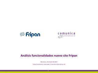 Análisis funcionalidades nuevo  site Fripan Barcelona ,  25 de abril de 2012