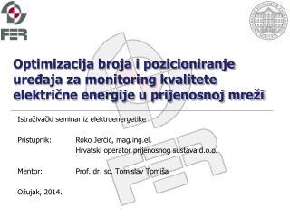 Istraživački seminar iz elektroenergetike Pristupnik:Roko Jerčić, magg.el.