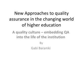 New Approaches to quality assurance in the changing world of higher education