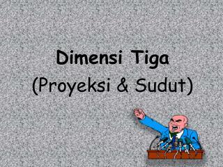 Dimensi Tiga (Proyeksi & Sudut)