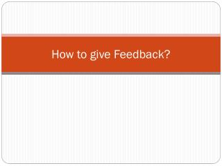 How to give Feedback?