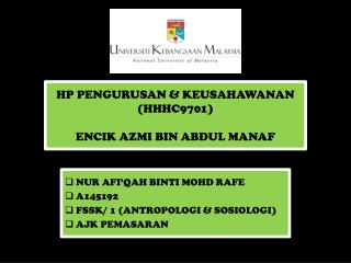 HP PENGURUSAN & KEUSAHAWANAN (HHHC9701) ENCIK AZMI BIN ABDUL MANAF