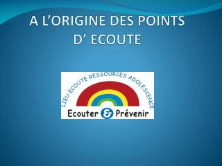A  L'ORIGINE DES POINTS   D '  ECOUTE