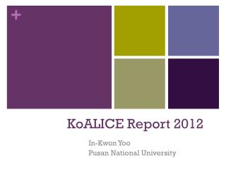 KoALICE  Report 2012