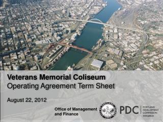 Veterans Memorial Coliseum Operating Agreement Term Sheet August 22, 2012