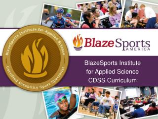 BlazeSports Institute  for  Applied Science CDSS Curriculum