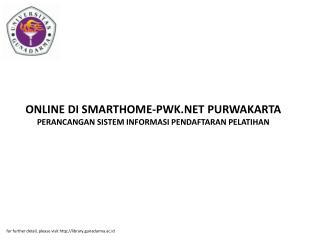 ONLINE DI SMARTHOME-PWK.NET PURWAKARTA PERANCANGAN SISTEM INFORMASI PENDAFTARAN PELATIHAN