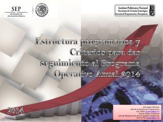 Estructura programática y  Criterios  para dar seguimiento al Programa Operativo  Anual 2014
