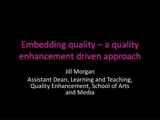 Embedding quality � a quality enhancement  driven approach