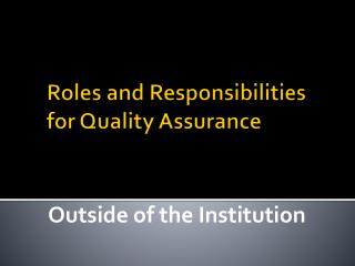 R oles  and  R esponsibilities  for Quality  Assurance