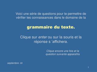 Voici une s rie de questions pour te permettre de v rifier tes connaissances dans le domaine de la  grammaire du texte.