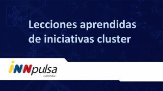 Lecciones aprendidas de iniciativas cluster