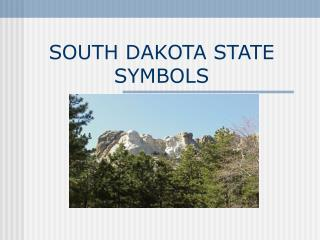 SOUTH DAKOTA STATE SYMBOLS