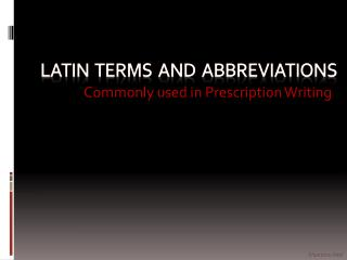 LATIN  TERMS  AND  ABBREVIATIONS