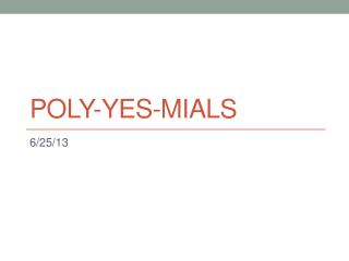 Poly-YES- mials