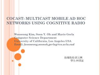 COCAST: MULTICAST MOBILE AD HOC NETWORKS USING COGNITIVE RADIO