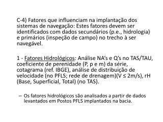 FIGURA 24: Análise dos fatores hidrológicos da bacia