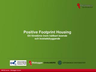 Positive Footprint Housing Ett föredöme inom hållbart boende och bostadsbyggande