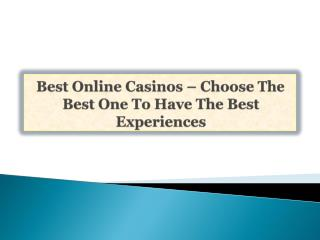 Best Online Casinos-Choose The Best One To Have The Best E