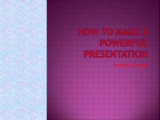 How to Make a Powerful Presentation