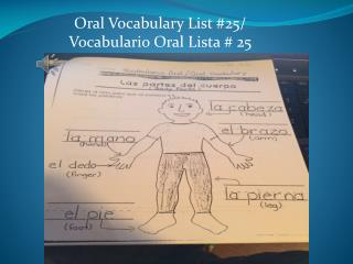 Oral Vocabulary List # 25/  Vocabulario  Oral  Lista  #  25