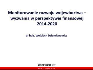 Monitorowanie rozwoju województwa – wyzwania w perspektywie finansowej 2014-2020