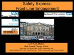 Safety Express:  Front Line Engagement