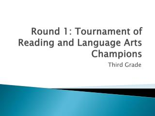 Round 1: Tournament of Reading and Language Arts Champions