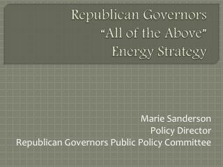 "Republican Governors  ""All of the Above""  Energy Strategy"