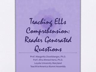 Teaching ELLs Comprehension: Reader Generated Questions