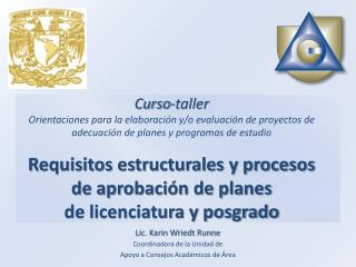 Lic. Karin Wriedt Runne Coordinadora de la Unidad de  Apoyo a Consejos Académicos de Área