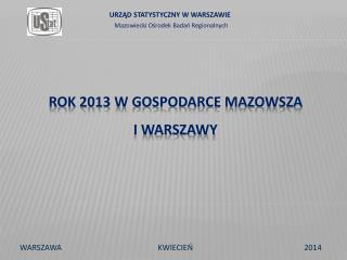 ROK 2013 W GOSPODARCE MAZOWSZA  I WARSZAWY
