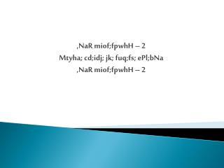, NaR miof;fpwhH  � 2 Mtyha ;  cd;idj ;  jk ;  fuq;fs ;  ePl;bNa , NaR miof;fpwhH  � 2