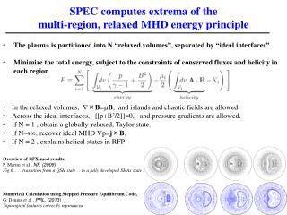 SPEC computes  extrema  of the m ulti-region , relaxed MHD energy  principle