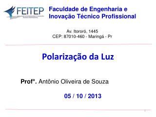Prof°.  Antônio Oliveira de Souza 05 /  10 / 2013