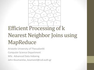 Efficient Processing of k Nearest Neighbor Joins using  MapReduce