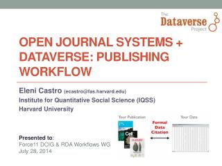 Open Journal  Systems  + Dataverse:  publishing workflow