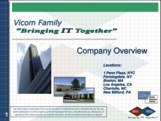 Locations:   1 Penn Plaza, NYC  Farmingdale, NY  Boston, MA  Los Angeles, CA  Charlotte, NC                 New Milford,
