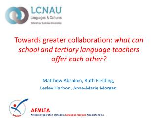 Towards greater collaboration:  what can school and tertiary language teachers offer each other?