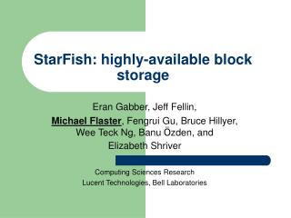 StarFish: highly-available block storage