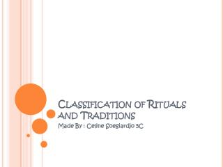Classification of Rituals and Traditions