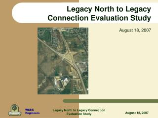 Legacy North to Legacy Connection Evaluation Study  August 18, 2007