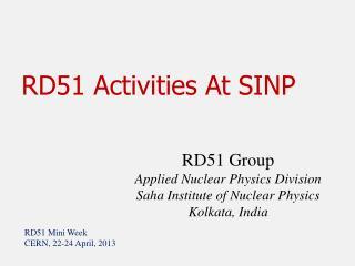 RD51 Activities At SINP