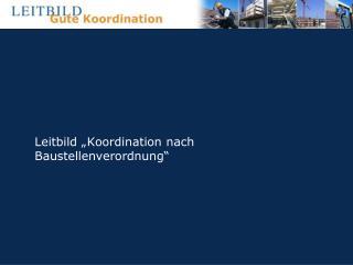 """Leitbild """"Koordination nach Baustellenverordnung"""""""