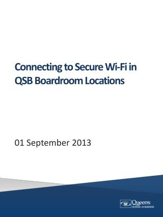 Connecting to Secure  Wi-Fi  in QSB Boardroom Locations