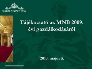 Tájékoztató az MNB 2009. évi gazdálkodásáról