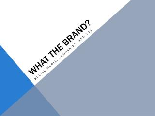 What the brand?