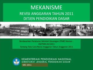 Berdasarkan Peraturan Menteri Keuangan (PMK) Nomor : 49/PMK.02/2011