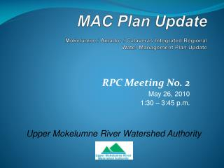 MAC Plan Update  Mokelumne / Amador / Calaveras Integrated Regional  Water Management Plan Update